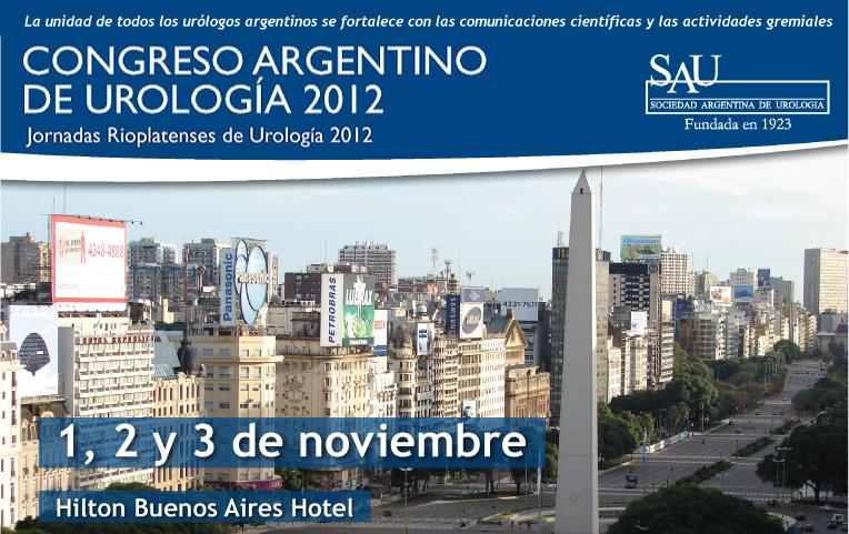 Congreso Argentino de Urología 2012 - 1°, 2 y 3 de noviembre de 2012 - Hilton Buenos Aires Hotel